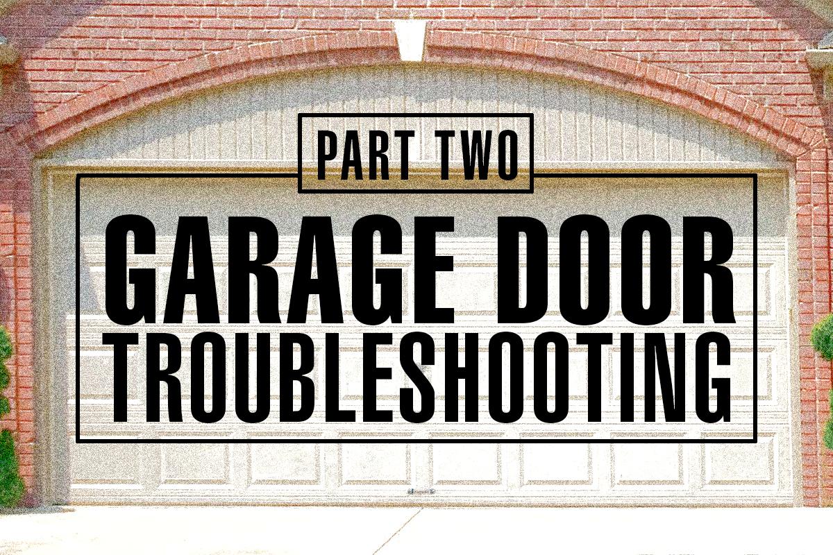 Garage Door Opener Troubleshooting Part 2 Nask Door Inc