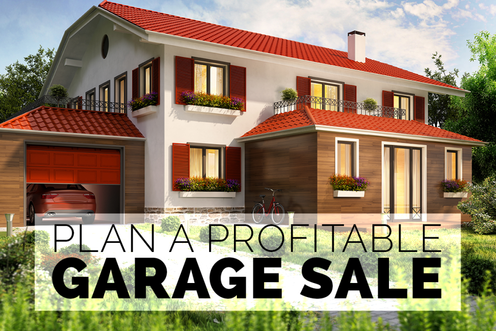 Plan A Profitable Garage Sale Nask Doors – How To Plan A Garage Sale